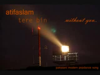Atif_Aslam_-_Tere_Bin_-_Without_You.._remixed_lyrics_in_english_at_description.flv