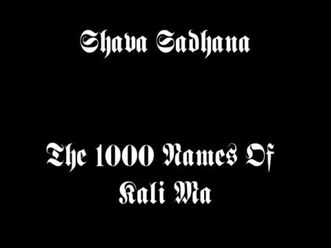 The 1000 Names Of Kali Ma